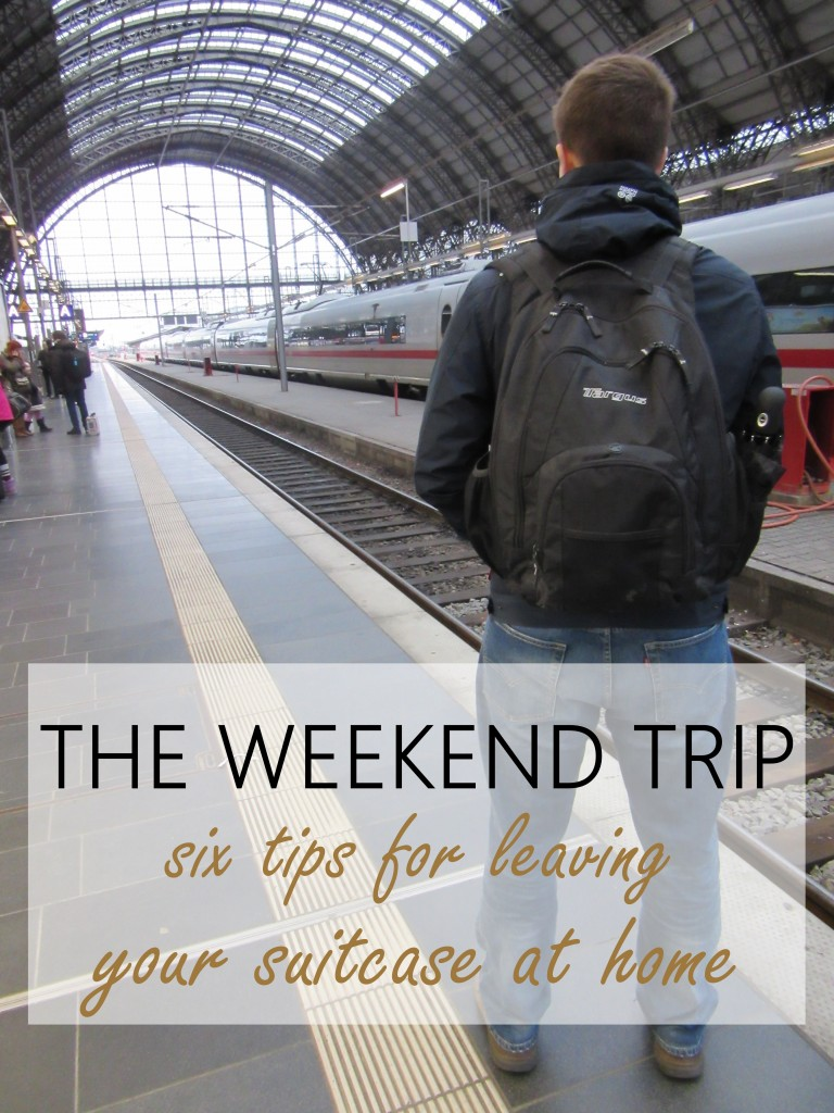 The Weekend Trip: Inspiration to Leave Your Luggage Behind. I'm sharing six ways that helped us travel with a backpack instead of a suitcase.