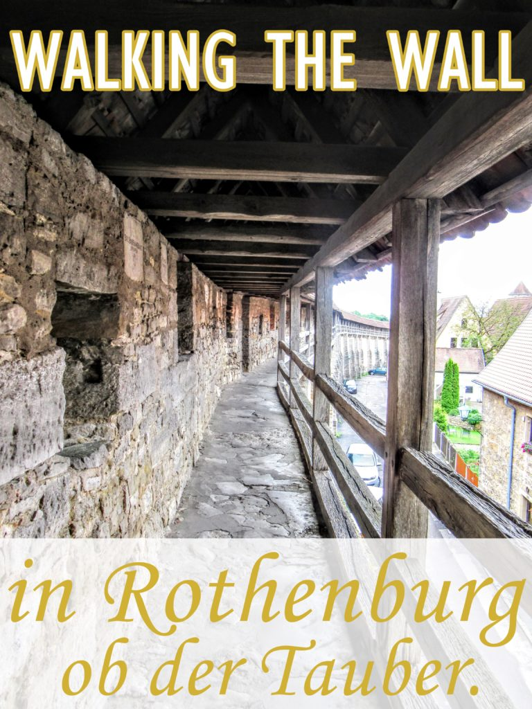 Walking Along the Wall of Rothenburg ob der Tauber. | My Meena Life.