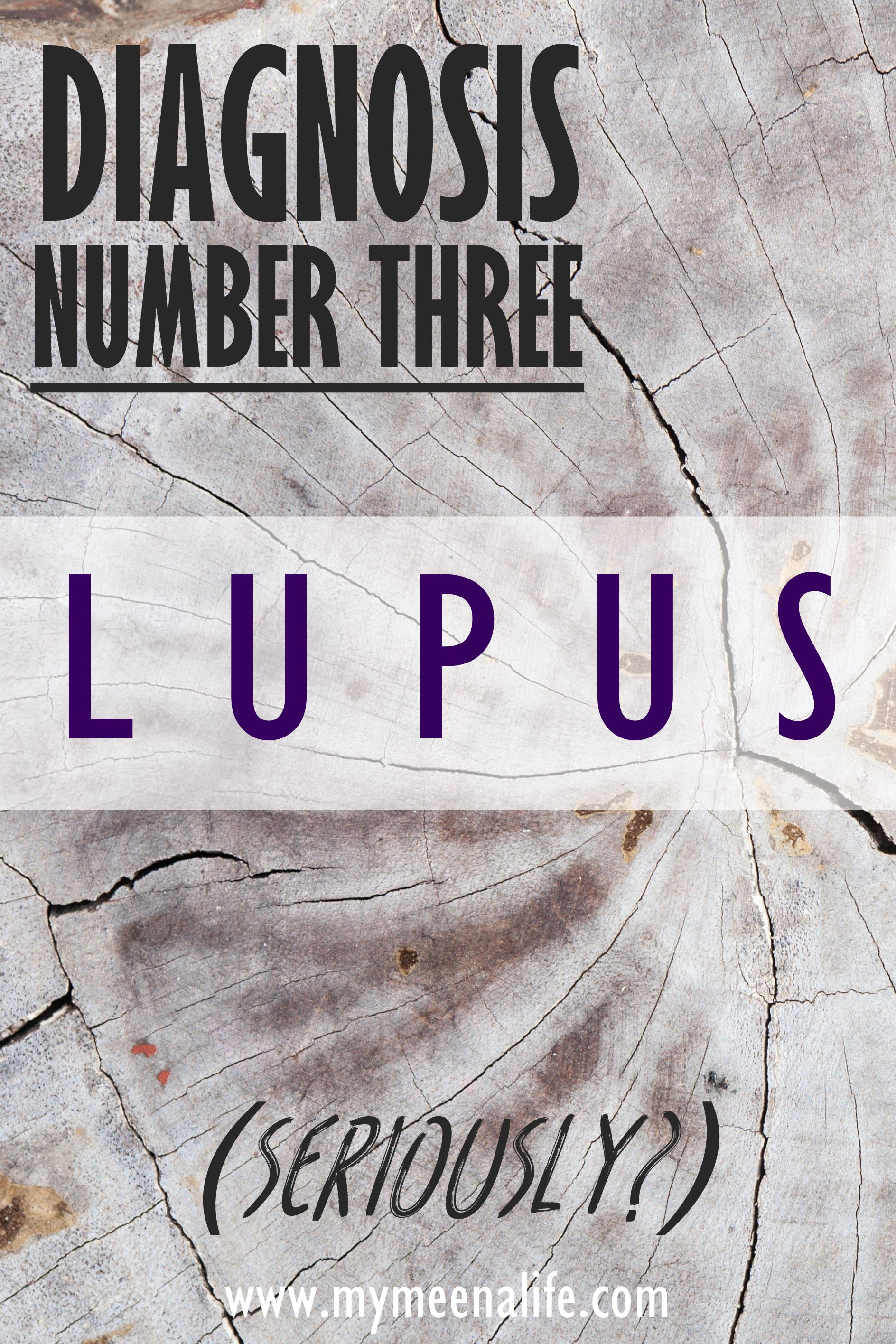 Diagnosis Number Three: Lupus. | My Meena Life. Background image by Mypik.