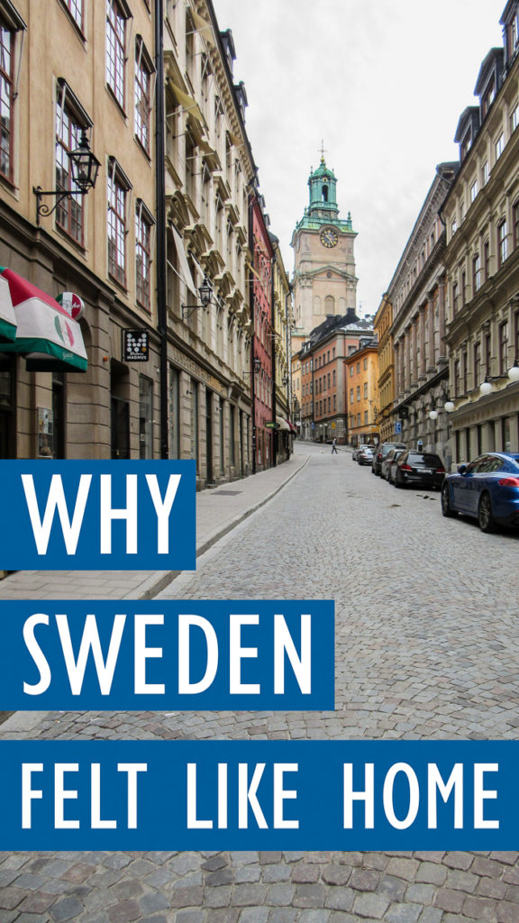 Why Sweden Felt Like Home.