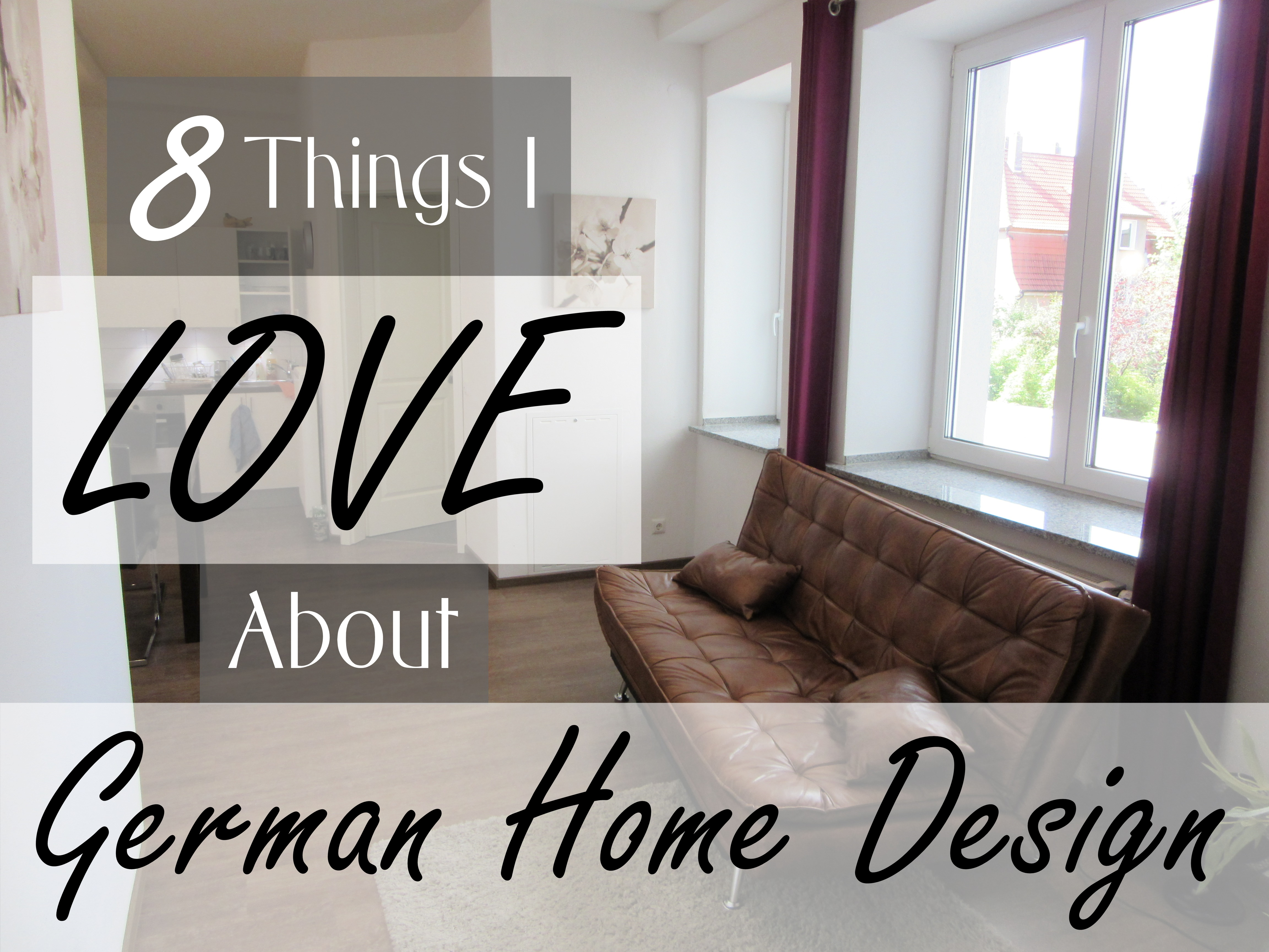 Things I Love About German Home Design My Meena Life