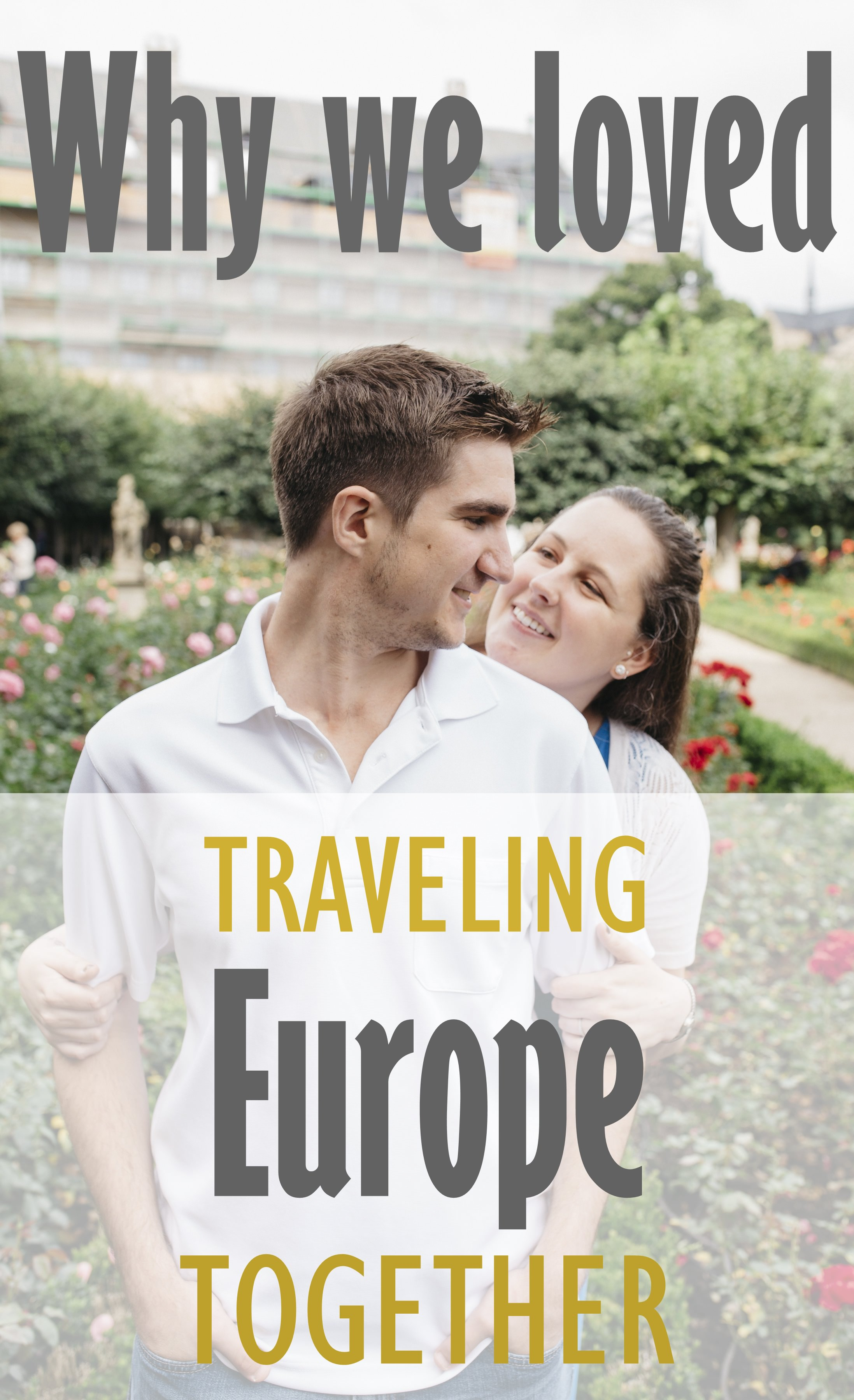 On Traveling Europe Together. | My Meena Life.