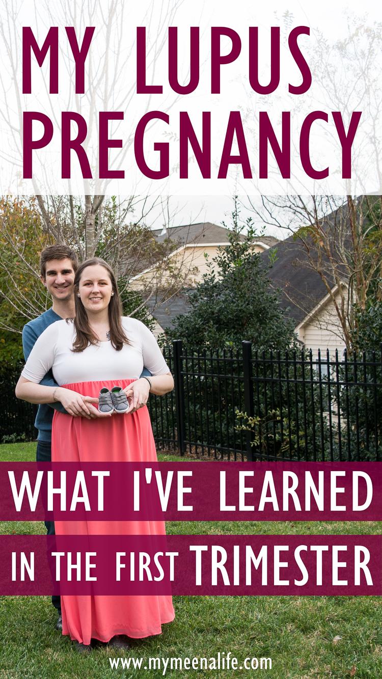 My Lupus Pregnancy: The First Trimester. | My Meena Life. #lupus #autoimmunedisease #pregnancy #highriskpregnancy #chronicillness